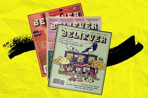 <em>The Believer</em> magazine